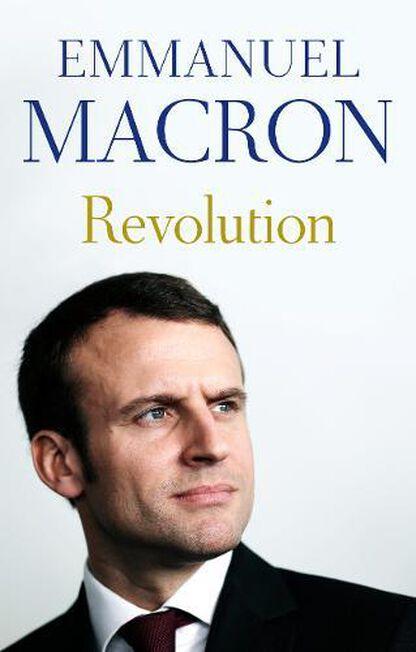 FABER & FABER UK - Revolution the bestselling memoir by France's recently elected president