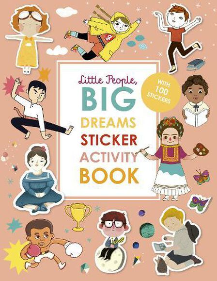 FRANCES LINCOLN PUBLISHERS UK - Little People Big Dreams Sticker Activity Book With Over 100 Stickers