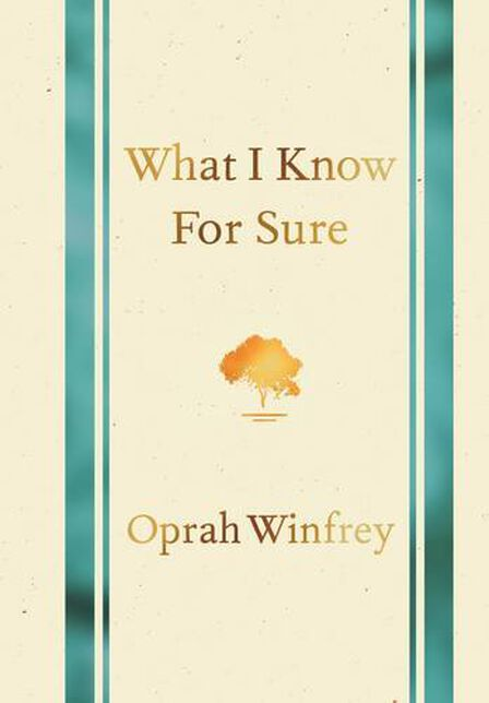PAN MACMILLAN UK - What I Know For Sure