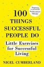 HODDER & STOUGHTON LTD UK - 100 Things Successful People Do Little Exercises for Successful Living