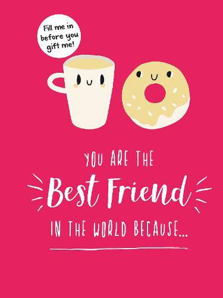 SUMMERSDALE PUBLISHERS - You Are The Best Friend In The World Because... The Perfect Gift For Your Bff
