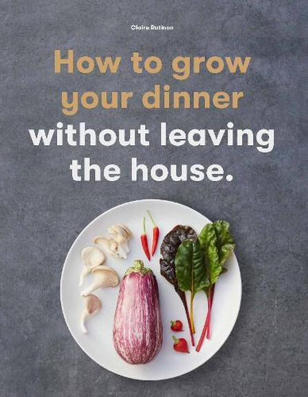 LAURENCE KING UK - How To Grow Your Dinner Without Leaving The House