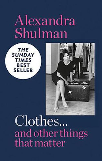 OCTOPUS UK - Clothes... And Other Things That Matter The Sunday Times Bestseller A Beguiling And Revealing Memoir From The Former Editor Of British Vog