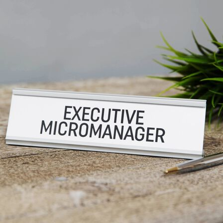 HARVEY MAKIN - Harvey Makin Executive Micromanager Desk Plaque