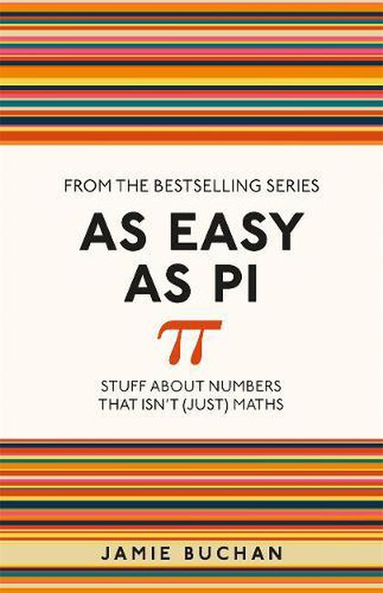 MICHAEL O'MARA - As Easy As Pi Stuff About Numbers That Isn't (Just) Maths
