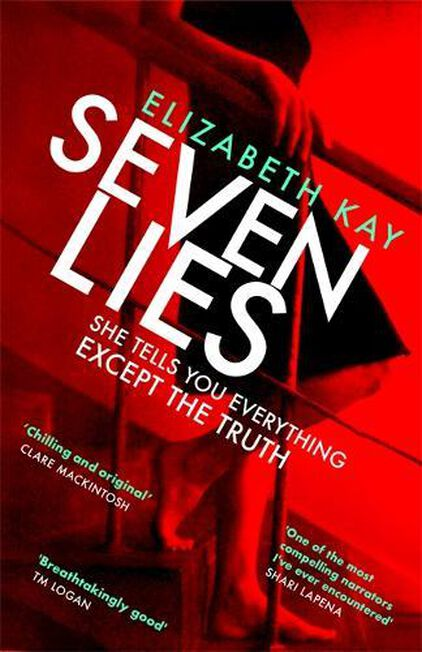 LITTLE BROWN & COMPANY - Seven Lies the Most Addictive Page-Turning Thriller of 2020