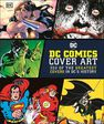 DORLING KINDERSLEY UK - Dc Comics Cover Art 350 Of The Greatest Covers In Dc's History
