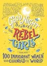 HARPER COLLINS UK - Good Night Stories for Rebel Girls 100 Immigrant Women Who Changed The World
