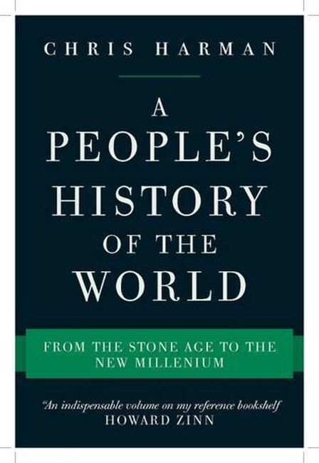VERSO UK - A People's History of the World From the Stone Age to the New Millennium