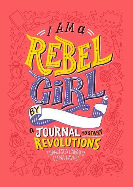HARPER COLLINS USA - I Am a Rebel Girl A Journal to Start Revolutions