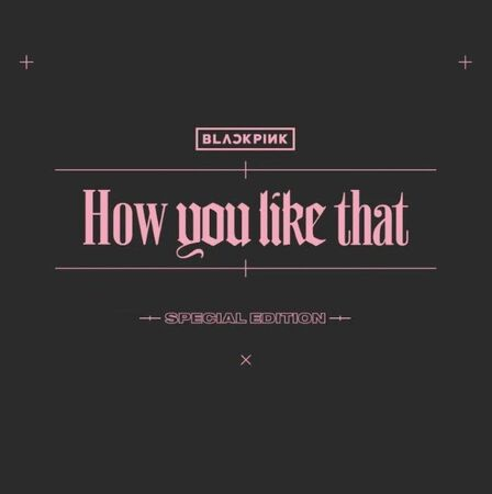 JYP ENTERTAINMENT - Blackpink Special Edition How You Like That | Black Pink