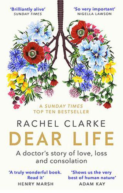 LITTLE BROWN & COMPANY UK - Dear Life A Doctor's Story Of Love Loss And Consolation
