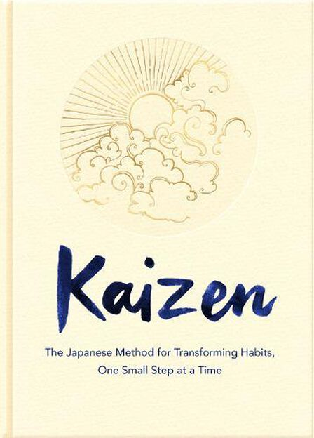 PAN MACMILLAN UK - Kaizen The Japanese Method for Transforming Habits One Small Step at a Time