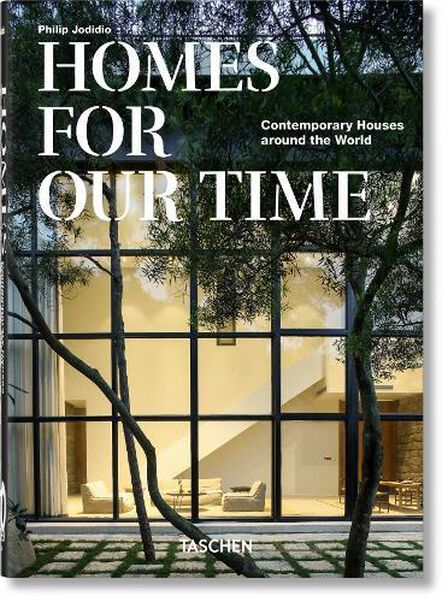 TASCHEN UK - Homes For Our Time. Contemporary Houses Around The World - 40Th Anniversary Edition