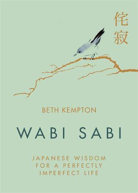 LITTLE BROWN & COMPANY UK - Wabi Sabi Japanese Wisdom for a Perfectly Imperfect Life