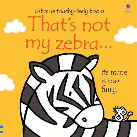 USBORNE PUBLISHING LTD UK - That's not my zebra...