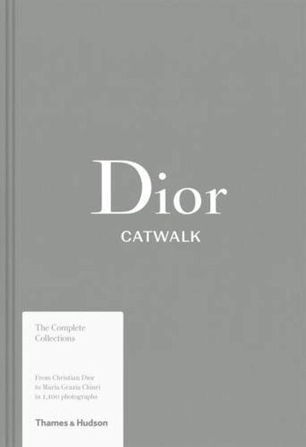 THAMES & HUDSON LTD UK - Dior Catwalk The Complete Collections