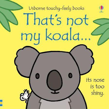 USBORNE PUBLISHING LTD UK - That's not my koala...