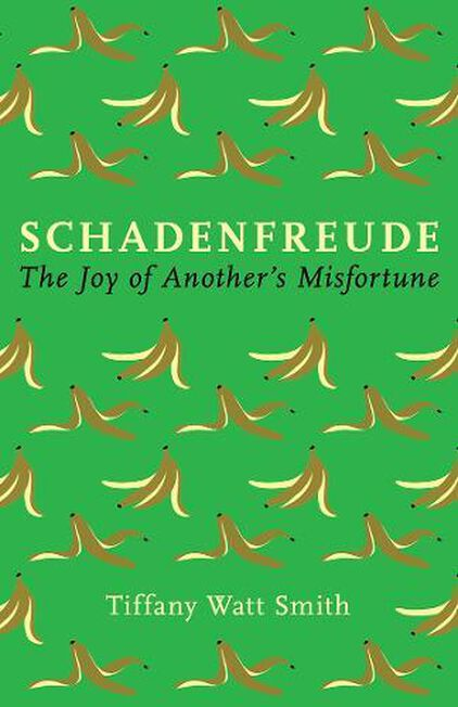PROFILE BOOKS UK - Schadenfreude The joy of another's misfortune