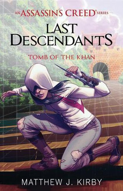 SCHOLASTIC USA - Tomb of the Khan (Last Descendants An Assassin's Creed Novel Series #2)