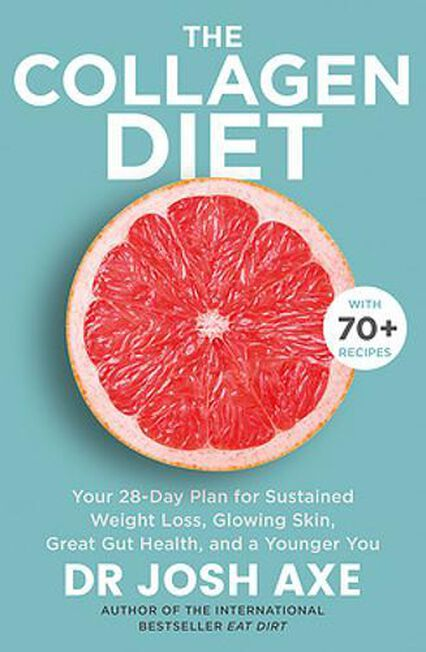 ORION UK - The Collagen Diet A 28-Day Plan For Sustained Weight Loss Glowing Skin Great Gut Health And A Younger You