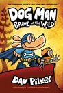 SCHOLASTIC USA - Dog Man 6 Brawl of the Wild