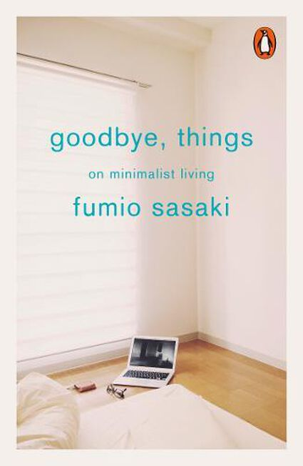 PENGUIN BOOKS UK - Goodbye Things On Minimalist Living