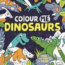 BUSTER BOOKS UK - Colour Me Dinosaurs