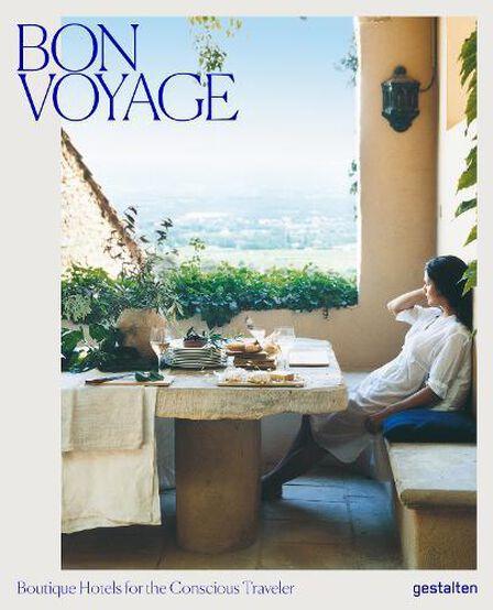 DIE GESTALTEN VERLAG - Bon Voyage Boutique Hotels For The Conscious Traveler