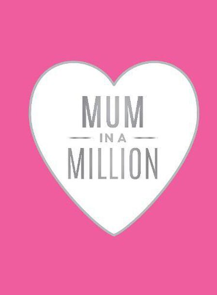 SUMMERSDALE PUBLISHERS - Mum in a Million The Perfect Gift to Give to Your Mum