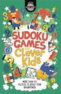 BUSTER BOOKS UK - Sudoku Games for Clever Kids