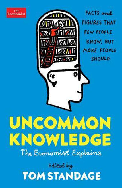 PROFILE BOOKS UK - Uncommon Knowledge Extraordinary Things That Few People Know