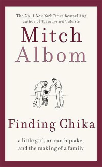 LITTLE BROWN & COMPANY - Finding Chika A Little Girl an Earthquake and the Making of a Family