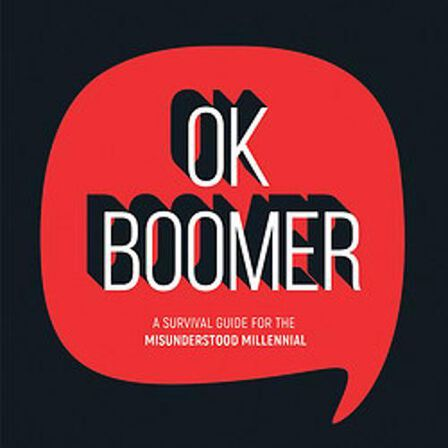SUMMERSDALE PUBLISHERS - Ok Boomer A Survival Guide For The Misunderstood Millennial