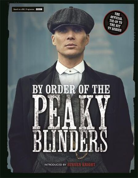 MICHAEL O'MARA - By Order Of The Peaky Blinders The Official Companion To The Hit Tv Series