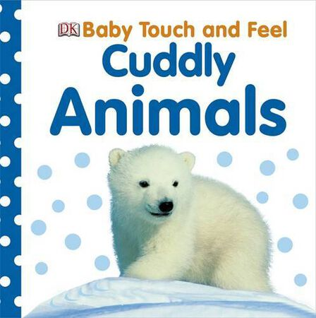 DORLING KINDERSLEY UK - Baby Touch & Feel Cuddly Animals