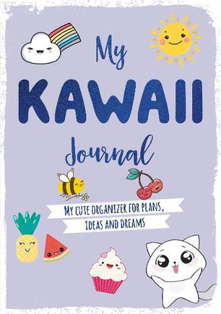 DAVID & CHARLES PUBLISHERS USA - My Kawaii Journal My Cute Organizer for Plans Ideas And Dreams