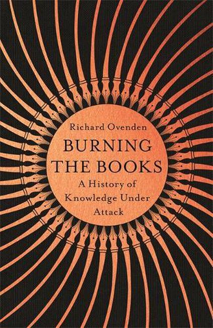 JOHN MURRAY UK - Burning The Books A History Of Knowledge Under Attack