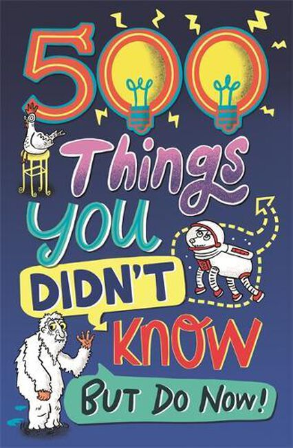 BUSTER BOOKS UK - 500 Things You Didn't Know ... But Do Now!