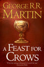 HARPER COLLINS UK - A Feast for Crows (Reissue) (A Song of Ice and Fire, Book 4)