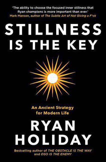 PROFILE BOOKS UK - Stillness Is The Key An Ancient Strategy for Modern Life