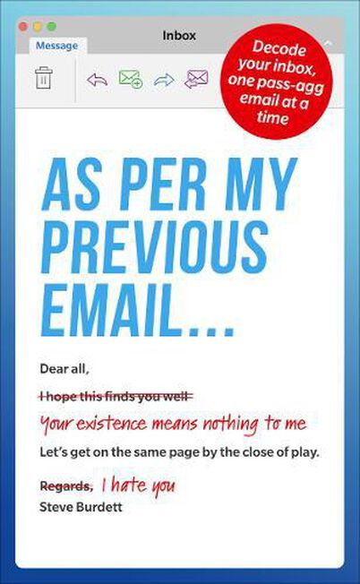 RANDOM HOUSE UK - As Per My Previous Email ... Decode Your Inbox One Pass-Agg Message At A Time