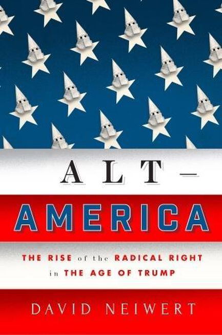 VERSO UK - Alt-America The Rise of the Radical Right in the Age of Trump