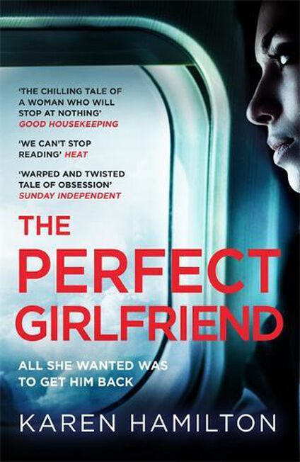 HEADLINE BOOK PUBLISHING LTD UK - The Perfect Girlfriend The most twisted 'love' story you'll read this year!