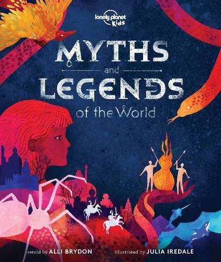 LONELY PLANET PUBLICATIONS UK - Myths And Legends Of The World
