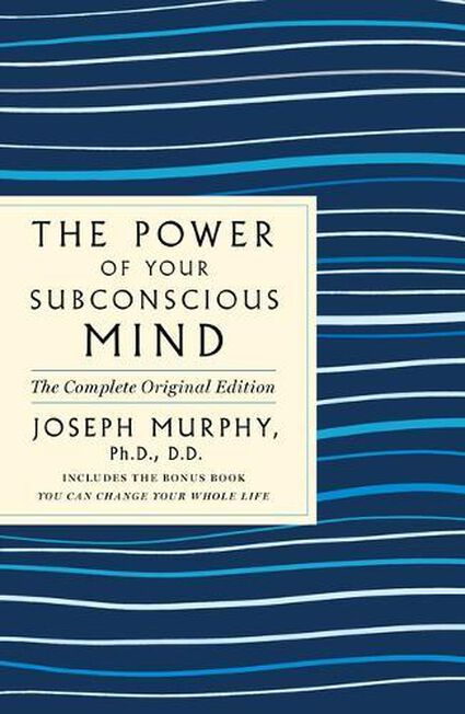 MACMILLAN US - The Power of Your Subconscious Mind The Complete Original Edition Also Includes the Bonus Book You Can Change Your Whole Life