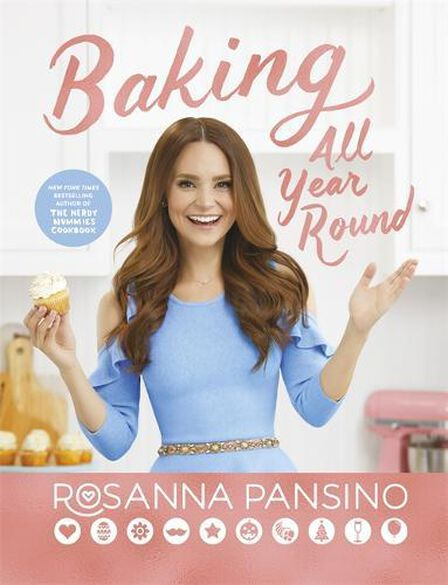 LITTLE BROWN & COMPANY - Baking All Year Round From the author of The Nerdy Nummies Cookbook