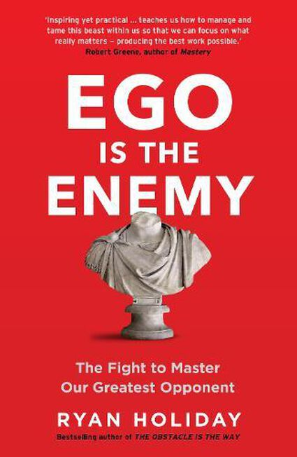 PROFILE BOOKS UK - EGO is the Enemy The Fight to Master Our Greatest Opponent