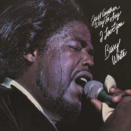 UNIVERSAL MUSIC - Just Another Way To Say I Love You | Barry White