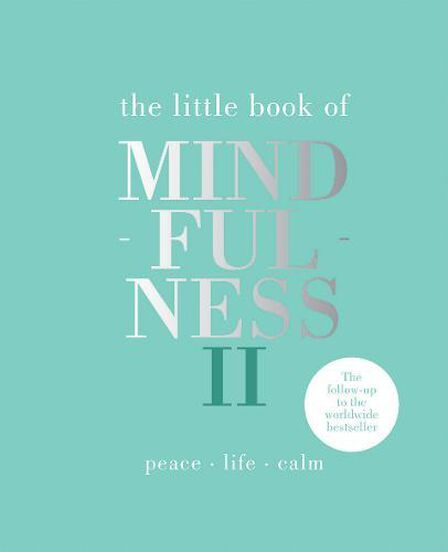 QUADRILLE PUBLISHING LTD UK - The Little Book of Mindfulness II Peace | Life | Calm